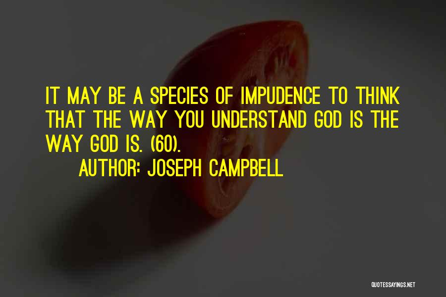 Impudence Quotes By Joseph Campbell