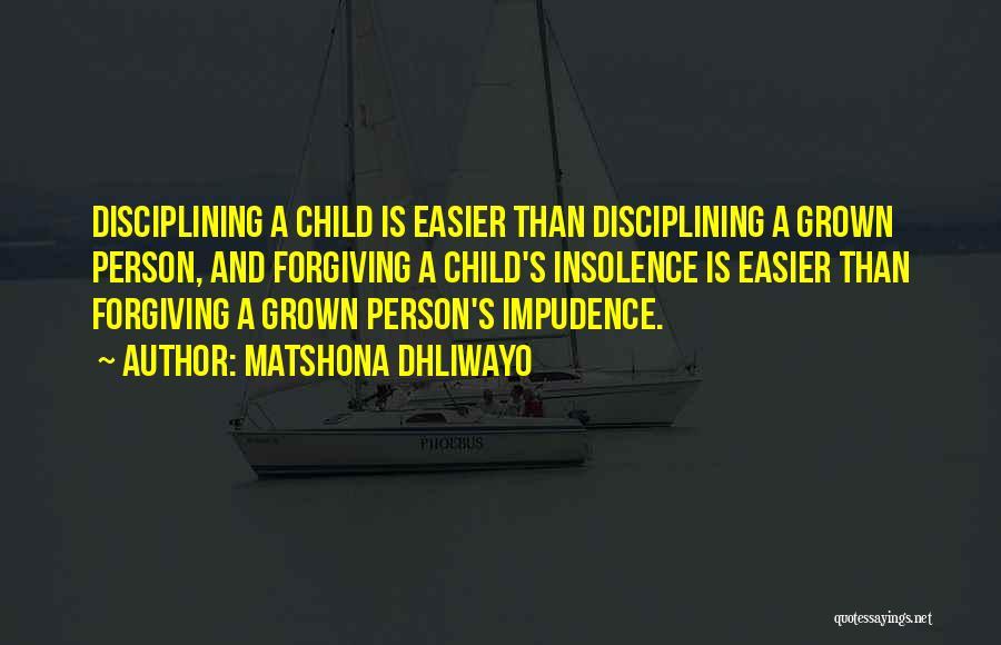 Impudence Quotes By Matshona Dhliwayo