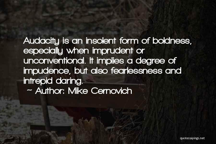 Impudence Quotes By Mike Cernovich