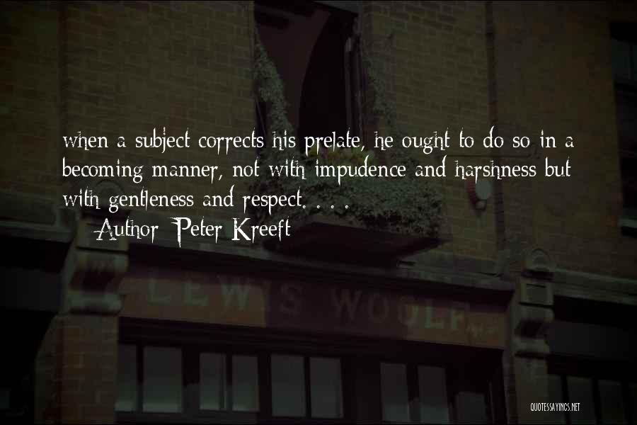 Impudence Quotes By Peter Kreeft