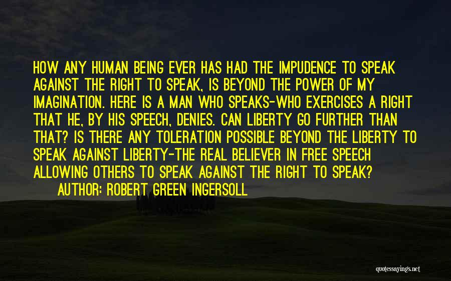 Impudence Quotes By Robert Green Ingersoll