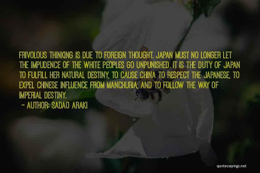 Impudence Quotes By Sadao Araki