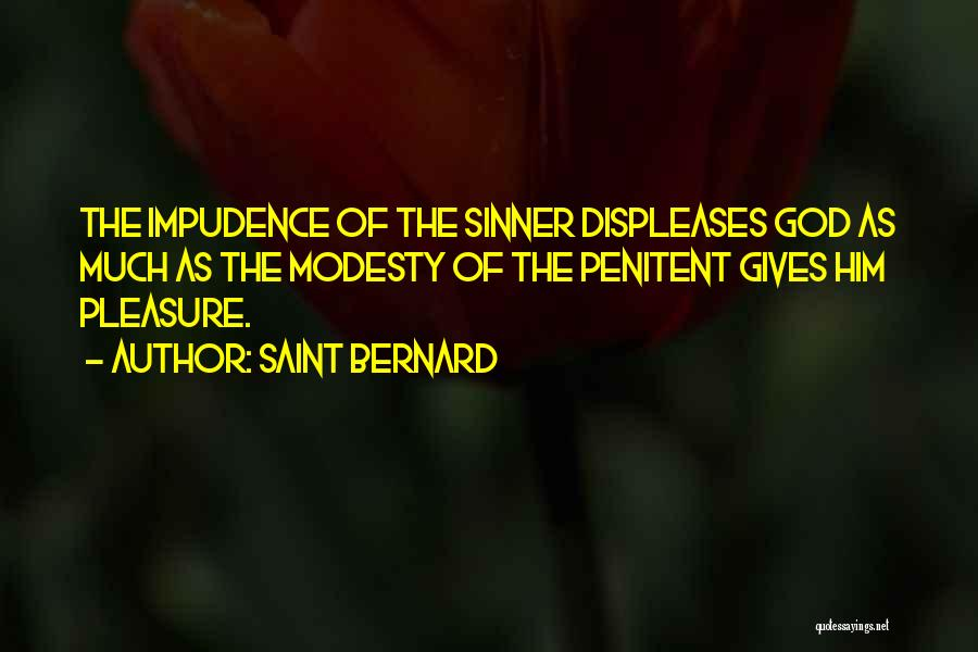 Impudence Quotes By Saint Bernard