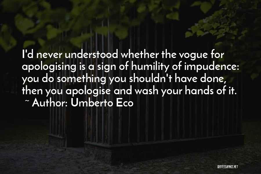 Impudence Quotes By Umberto Eco