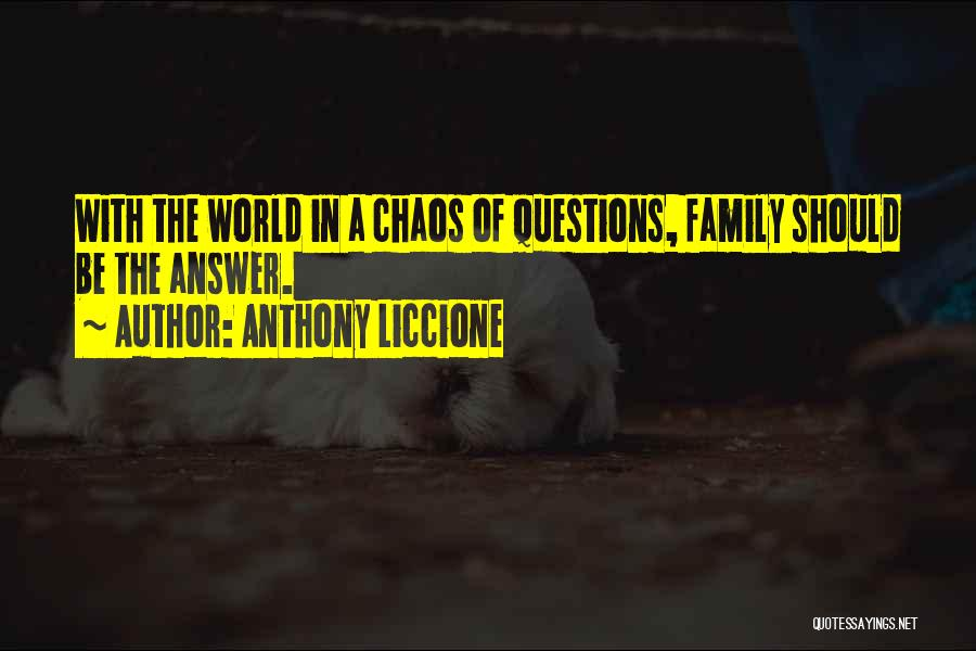 In A World Of Chaos Quotes By Anthony Liccione