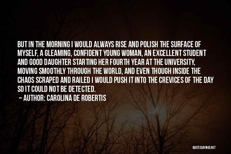 In A World Of Chaos Quotes By Carolina De Robertis