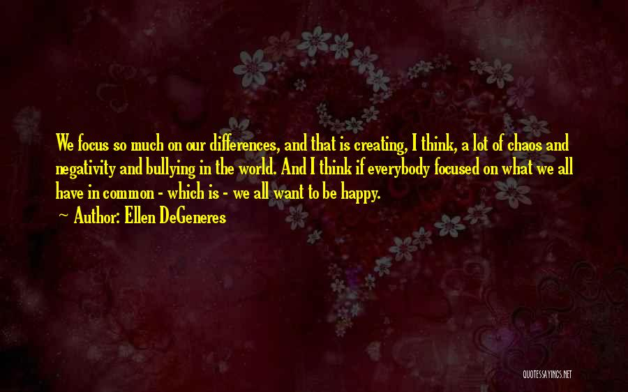 In A World Of Chaos Quotes By Ellen DeGeneres