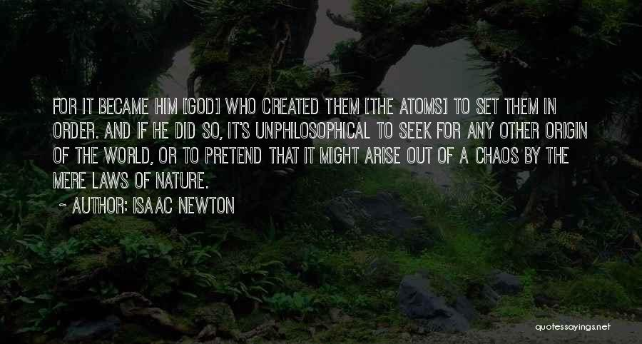 In A World Of Chaos Quotes By Isaac Newton