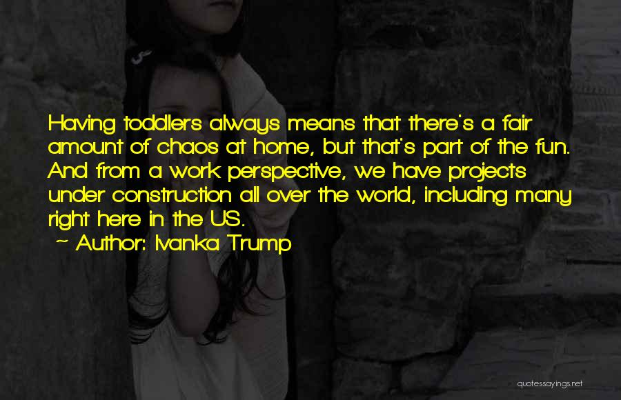 In A World Of Chaos Quotes By Ivanka Trump