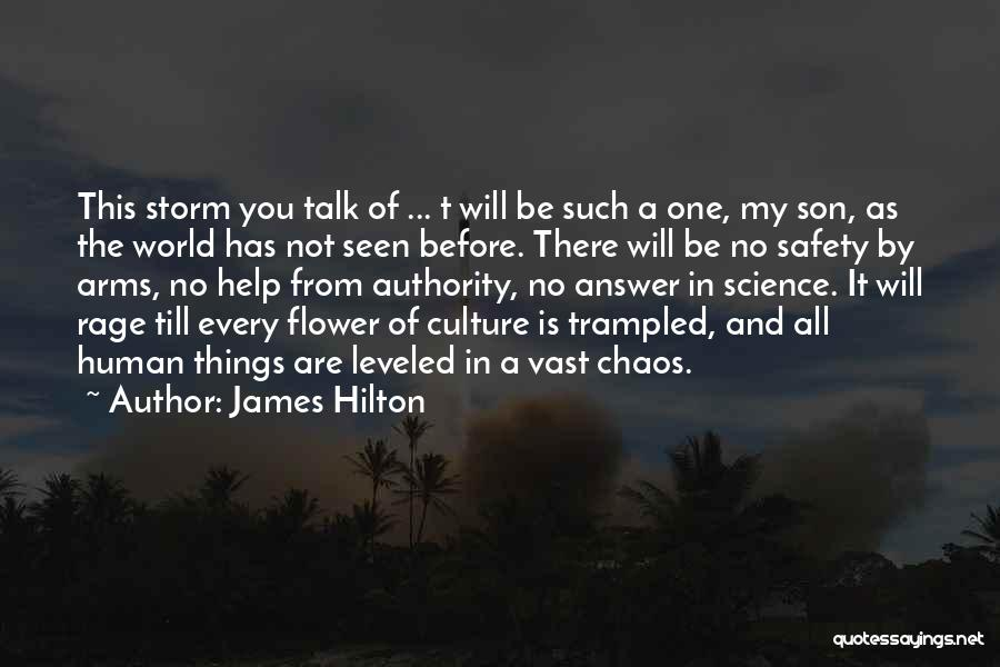 In A World Of Chaos Quotes By James Hilton