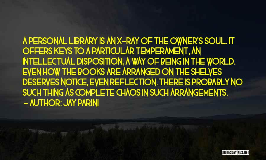 In A World Of Chaos Quotes By Jay Parini