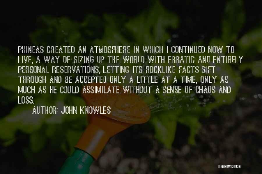 In A World Of Chaos Quotes By John Knowles