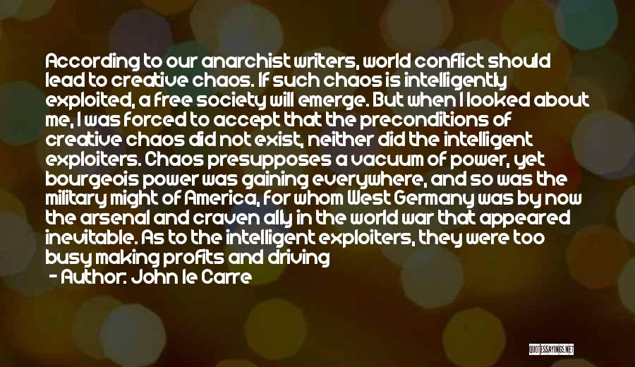 In A World Of Chaos Quotes By John Le Carre