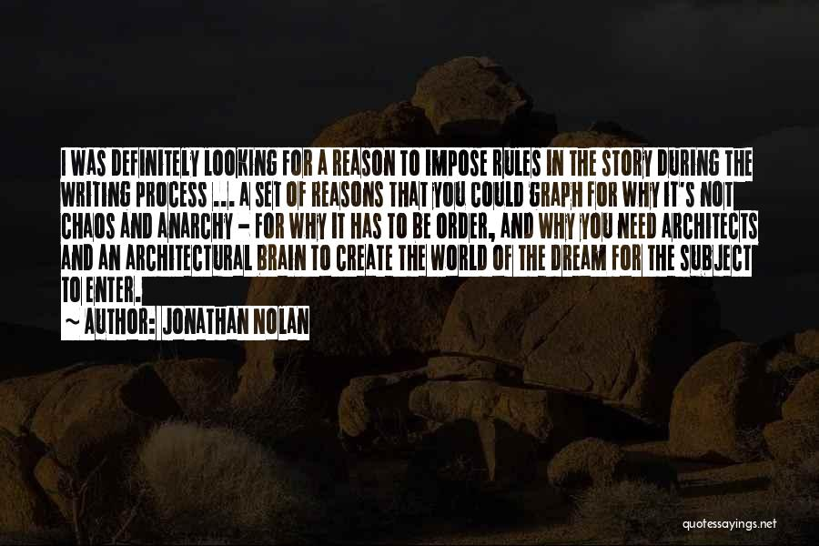 In A World Of Chaos Quotes By Jonathan Nolan