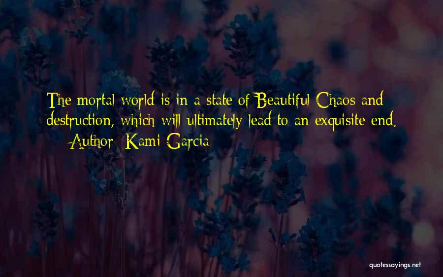 In A World Of Chaos Quotes By Kami Garcia