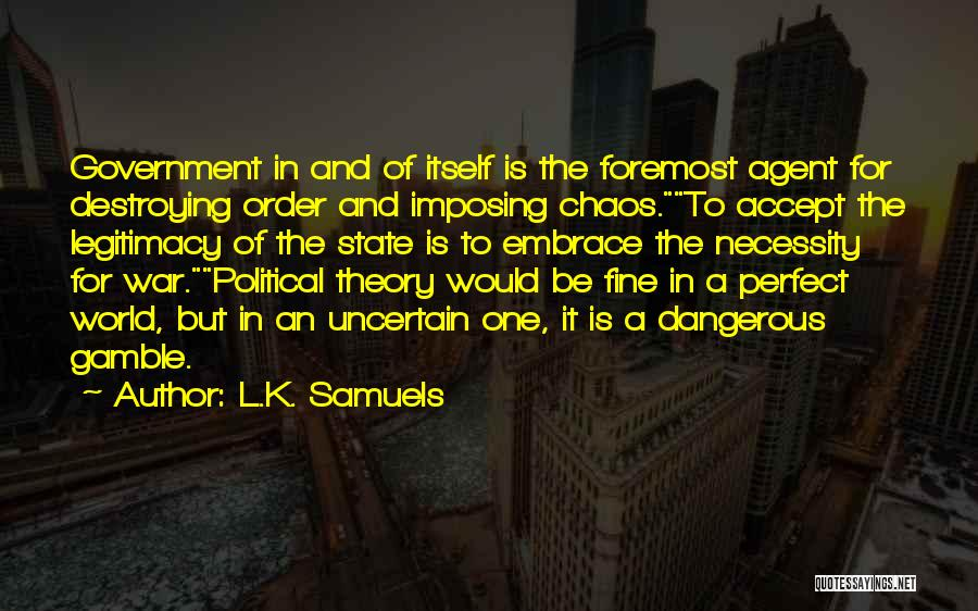 In A World Of Chaos Quotes By L.K. Samuels