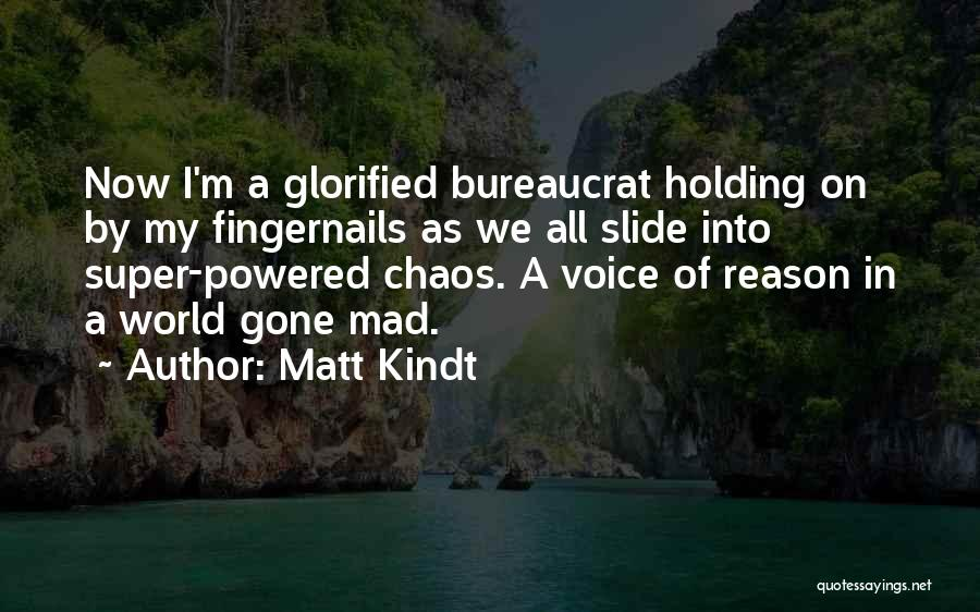 In A World Of Chaos Quotes By Matt Kindt