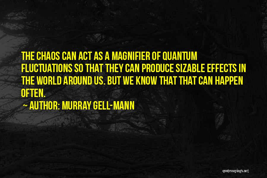 In A World Of Chaos Quotes By Murray Gell-Mann