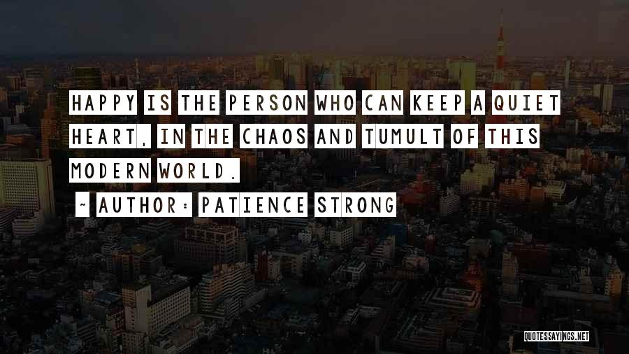 In A World Of Chaos Quotes By Patience Strong