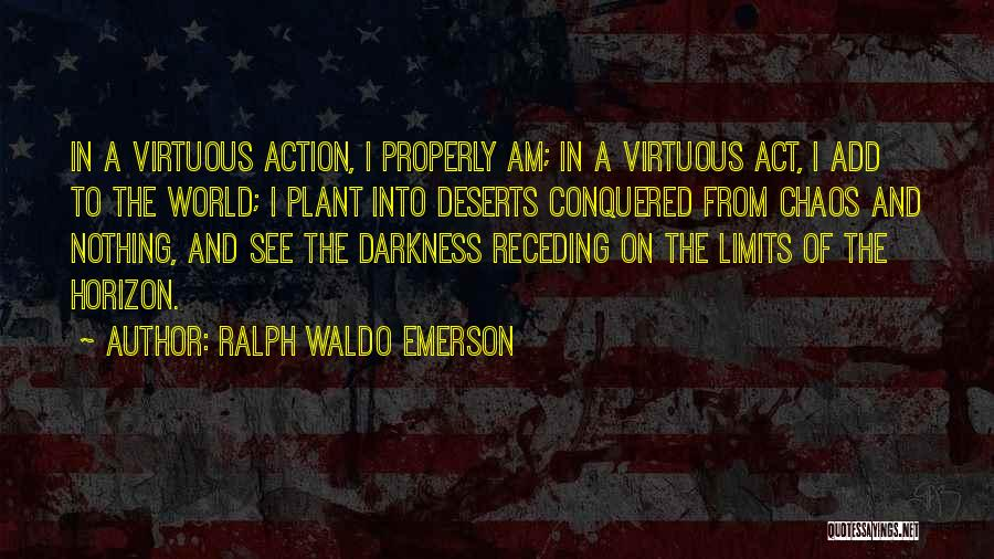 In A World Of Chaos Quotes By Ralph Waldo Emerson
