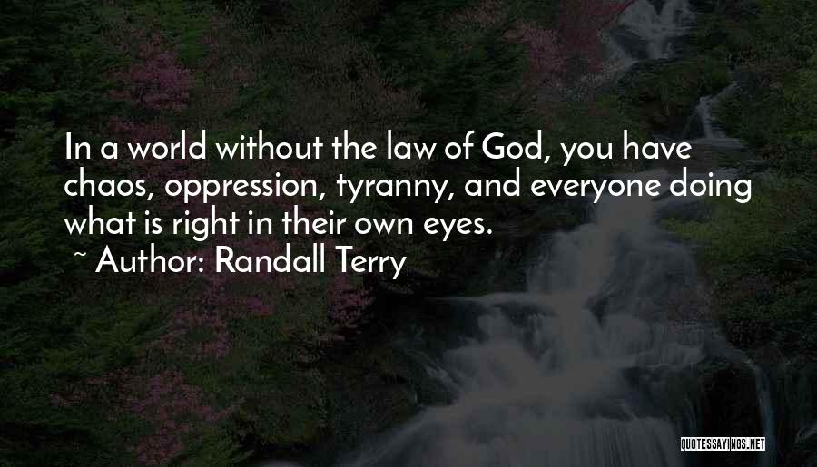 In A World Of Chaos Quotes By Randall Terry