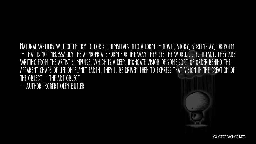 In A World Of Chaos Quotes By Robert Olen Butler