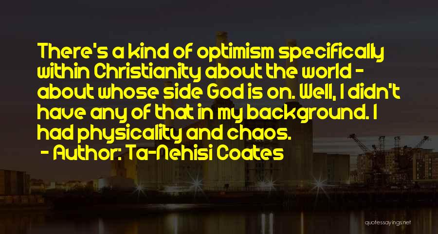 In A World Of Chaos Quotes By Ta-Nehisi Coates