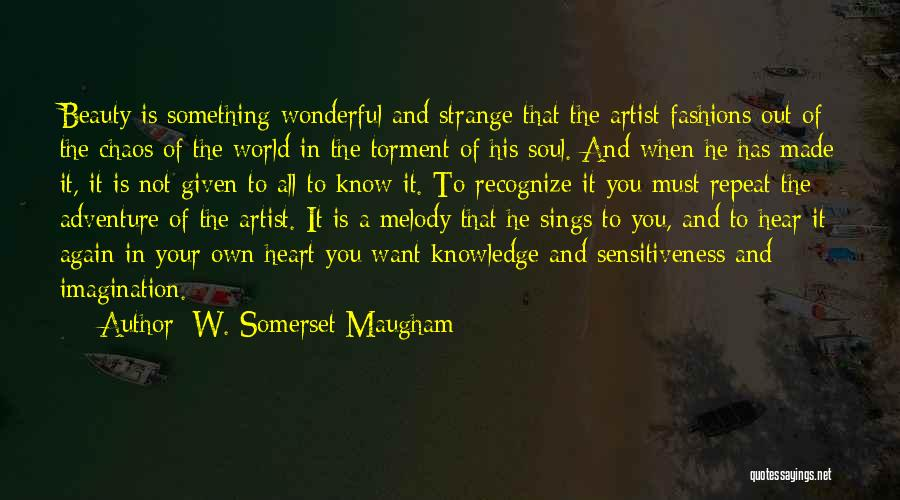 In A World Of Chaos Quotes By W. Somerset Maugham