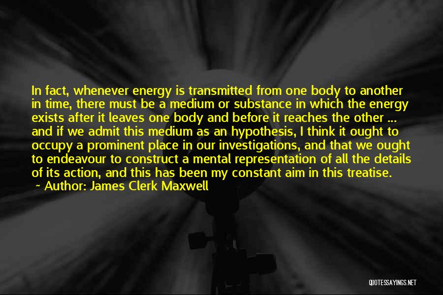 In Another Time And Place Quotes By James Clerk Maxwell