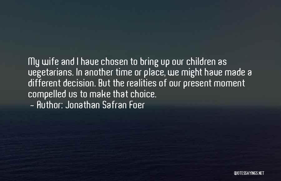 In Another Time And Place Quotes By Jonathan Safran Foer