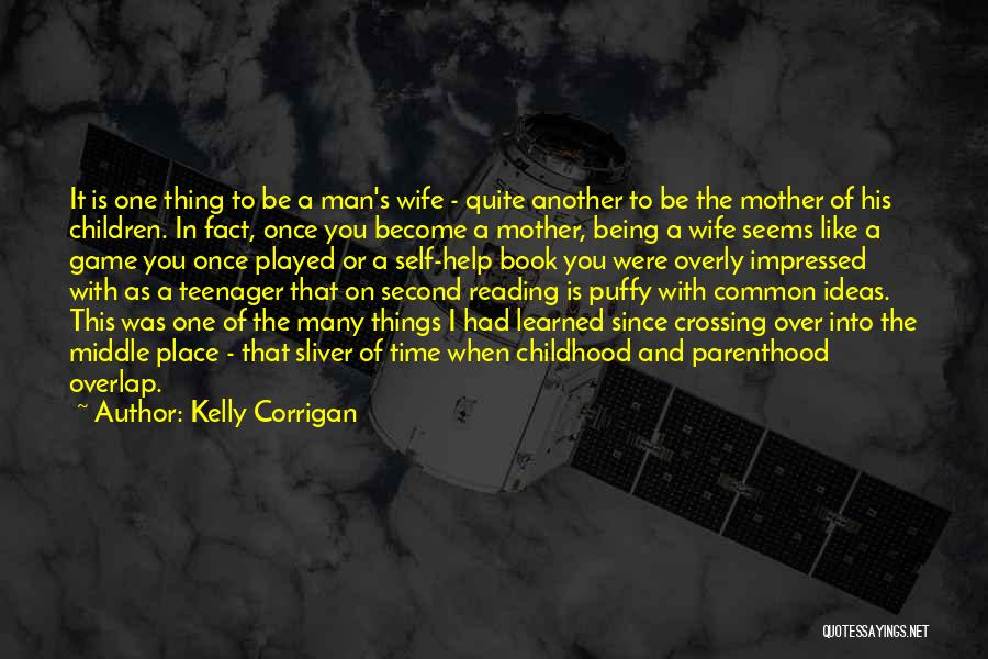 In Another Time And Place Quotes By Kelly Corrigan