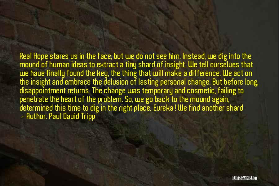 In Another Time And Place Quotes By Paul David Tripp