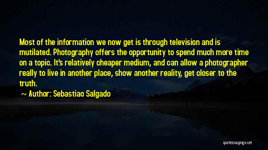 In Another Time And Place Quotes By Sebastiao Salgado
