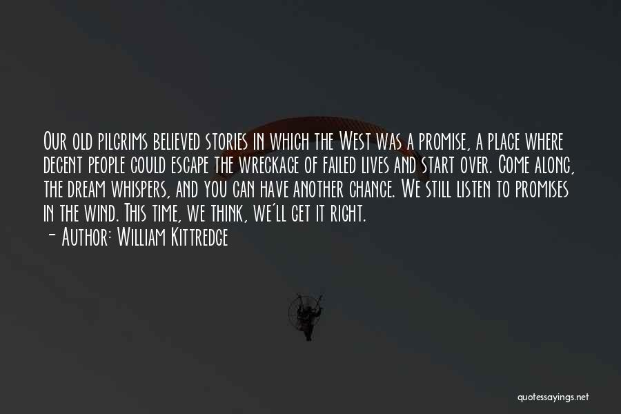 In Another Time And Place Quotes By William Kittredge