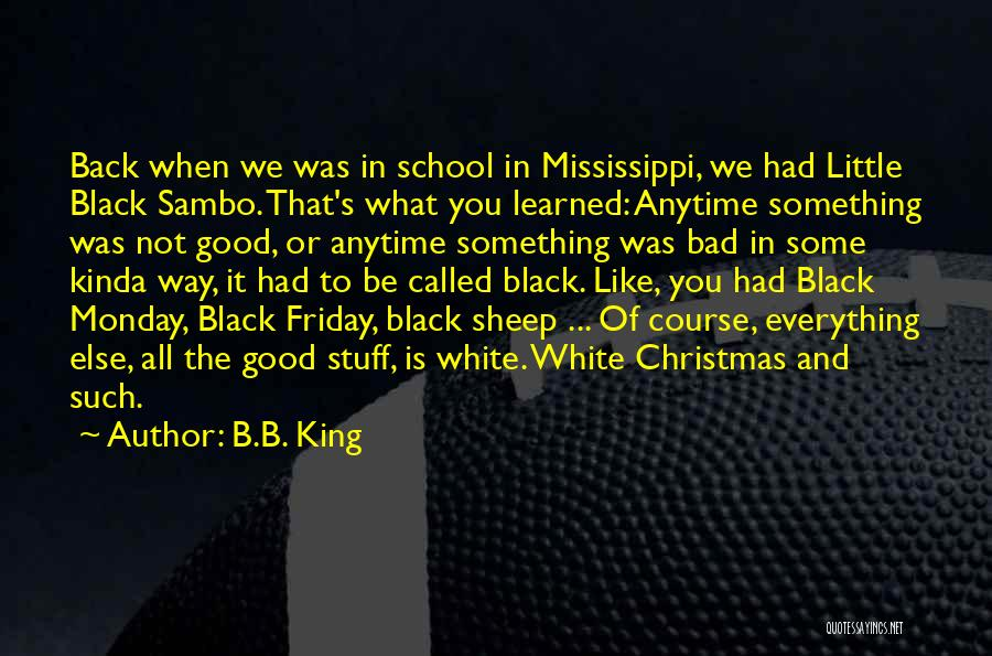 In Black And White Quotes By B.B. King