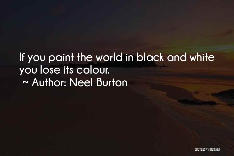 In Black And White Quotes By Neel Burton