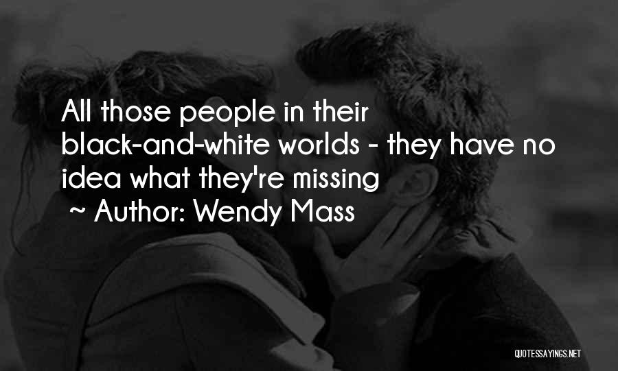 In Black And White Quotes By Wendy Mass