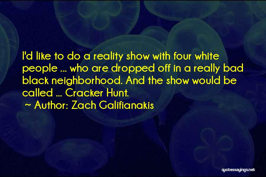 In Black And White Quotes By Zach Galifianakis