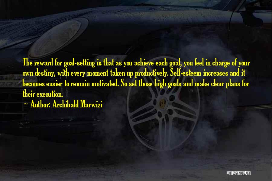 In Charge Of Own Destiny Quotes By Archibald Marwizi