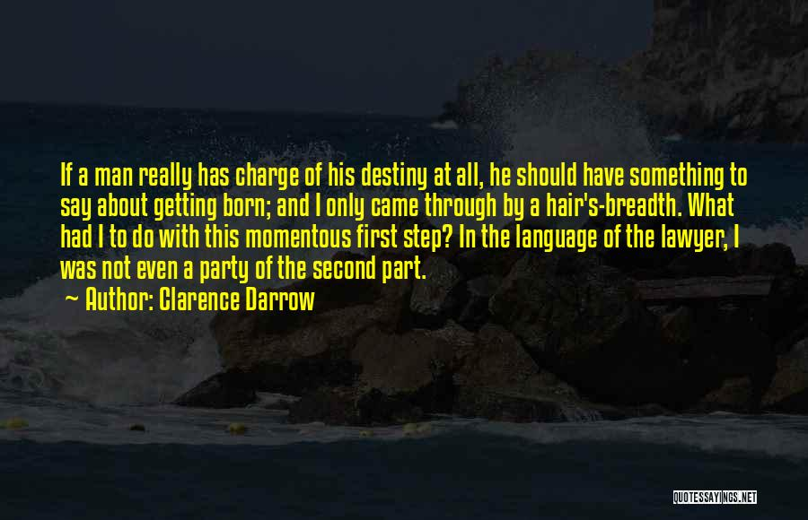 In Charge Of Own Destiny Quotes By Clarence Darrow