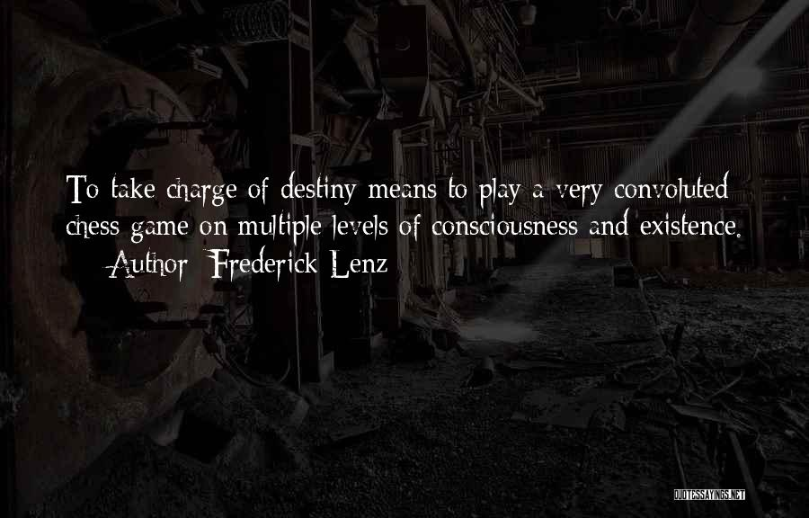 In Charge Of Own Destiny Quotes By Frederick Lenz