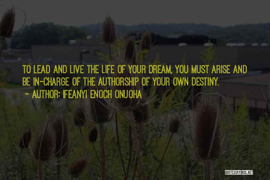 In Charge Of Own Destiny Quotes By Ifeanyi Enoch Onuoha
