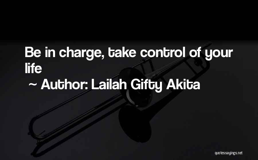 In Charge Of Own Destiny Quotes By Lailah Gifty Akita