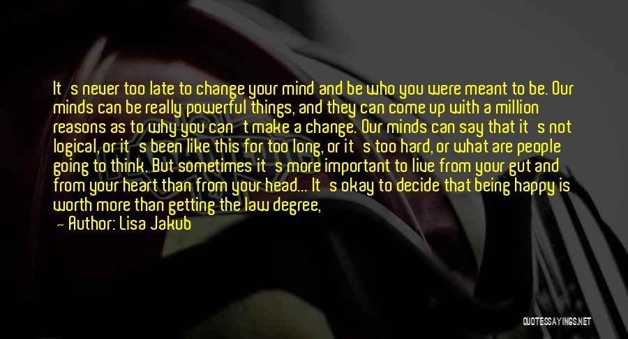 In Charge Of Own Destiny Quotes By Lisa Jakub