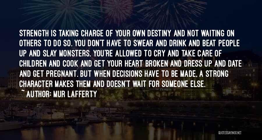In Charge Of Own Destiny Quotes By Mur Lafferty