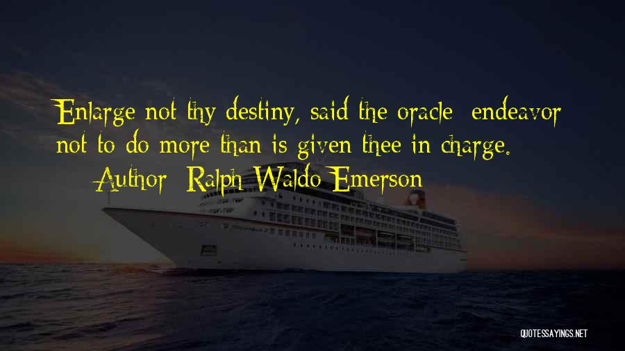 In Charge Of Own Destiny Quotes By Ralph Waldo Emerson
