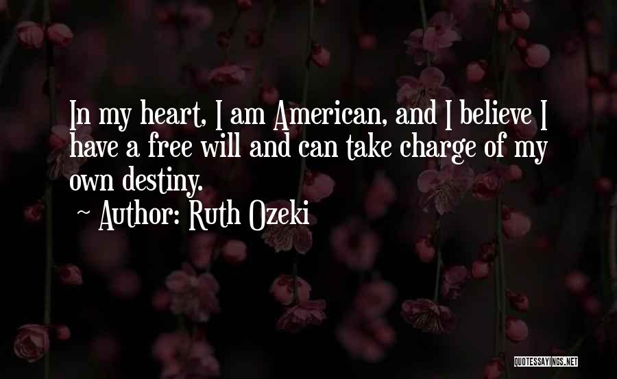 In Charge Of Own Destiny Quotes By Ruth Ozeki