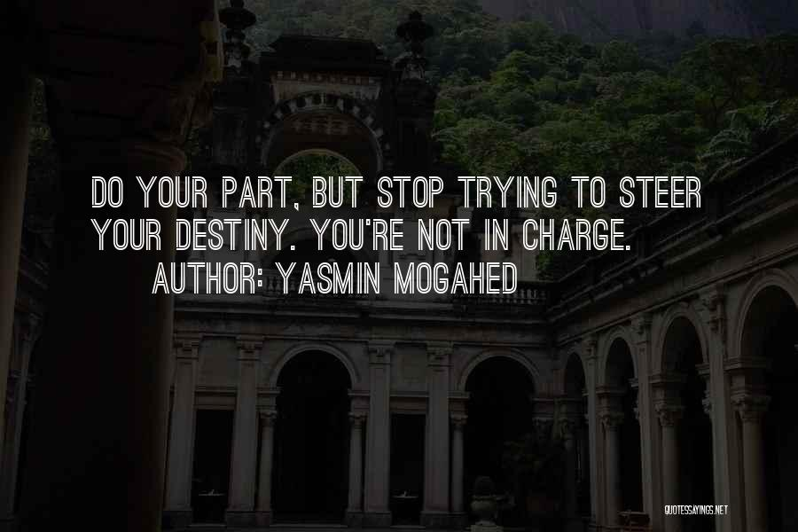 In Charge Of Own Destiny Quotes By Yasmin Mogahed