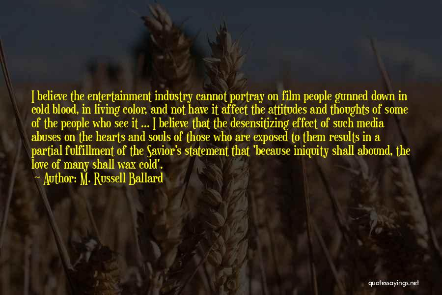In Cold Blood Love Quotes By M. Russell Ballard