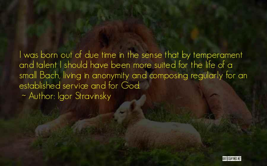 In Due Time Quotes By Igor Stravinsky